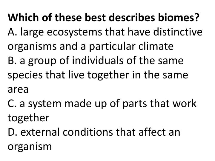 Which of these best describes biomes?