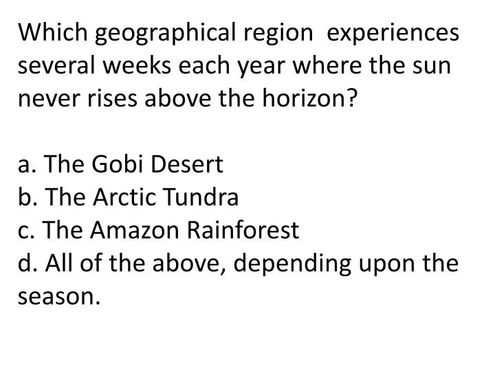 Which geographical region  experiences several