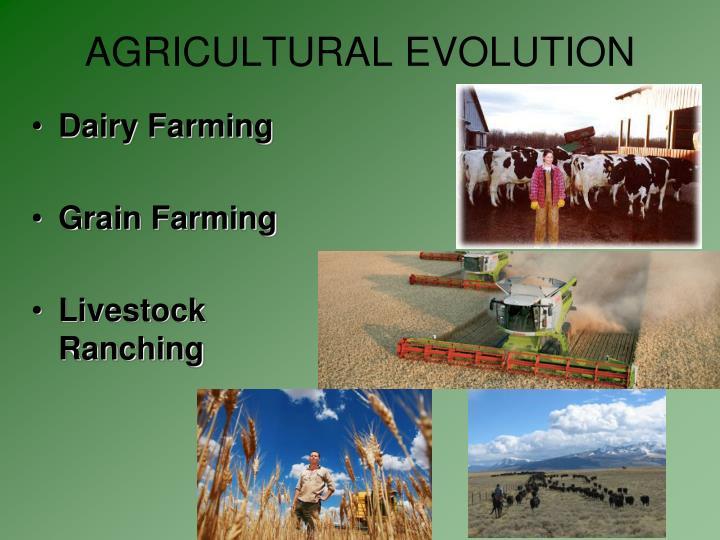 AGRICULTURAL EVOLUTION