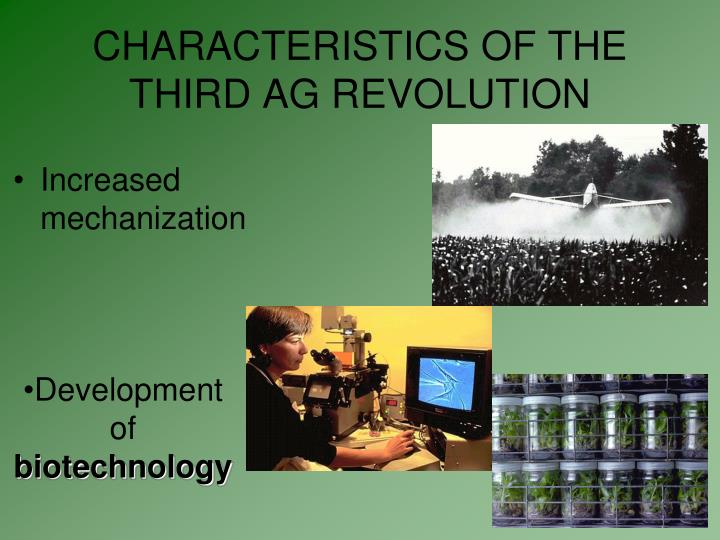 CHARACTERISTICS OF THE THIRD AG REVOLUTION