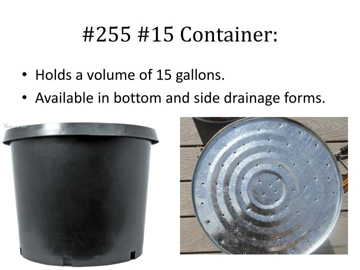 #255 #15 Container: