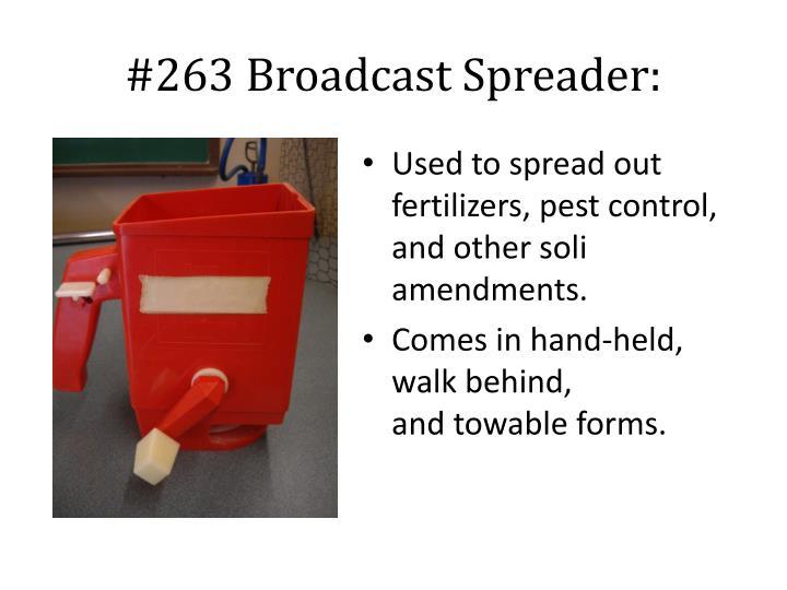 #263 Broadcast Spreader: