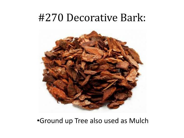 #270 Decorative Bark:
