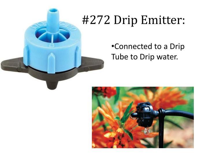 #272 Drip Emitter: