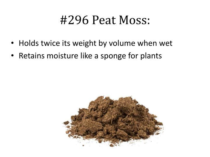 #296 Peat Moss: