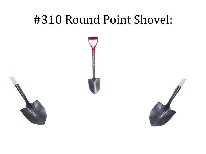 #310 Round Point Shovel: