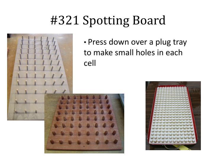 #321 Spotting Board