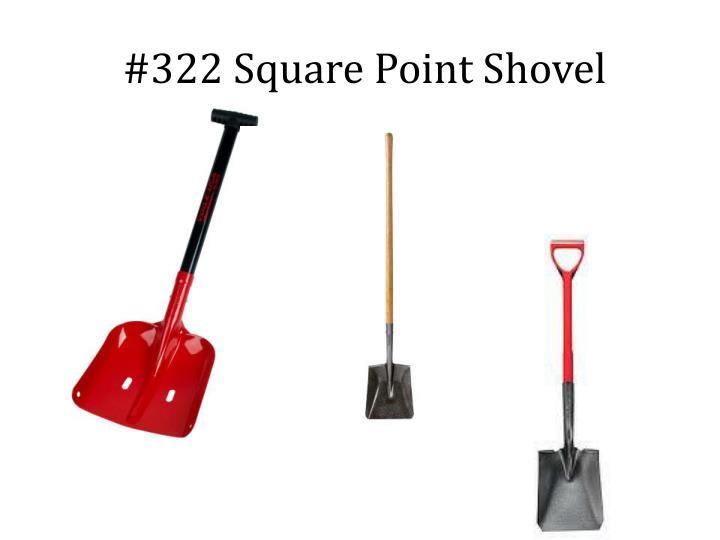 #322 Square Point Shovel