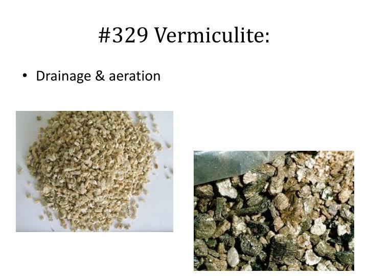 #329 Vermiculite:
