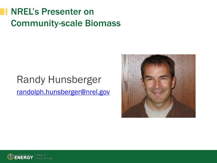 nrel s presenter on community scale biomass
