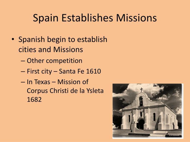 Spain Establishes Missions