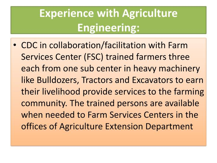 Experience with Agriculture Engineering: