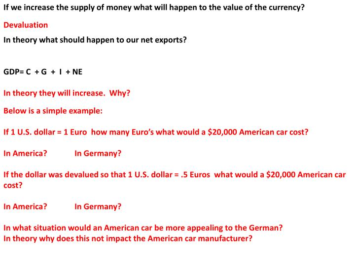 If we increase the supply of money what will happen to the value of the currency?