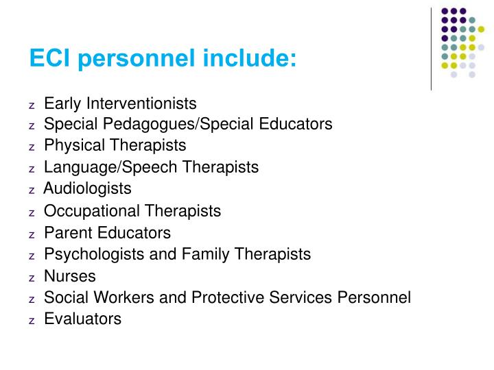 ECI personnel include: