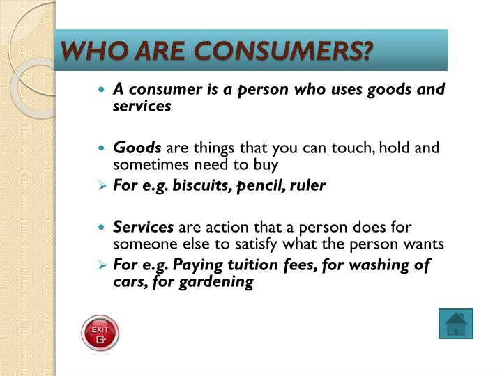 WHO ARE CONSUMERS?