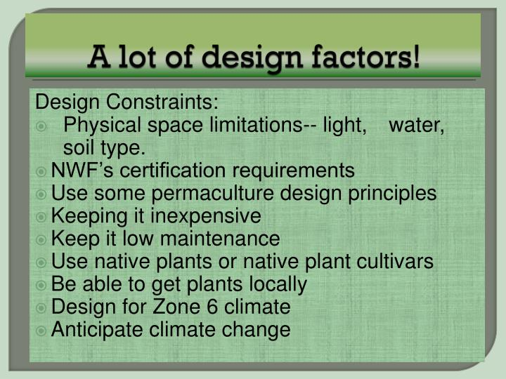 A lot of design factors!