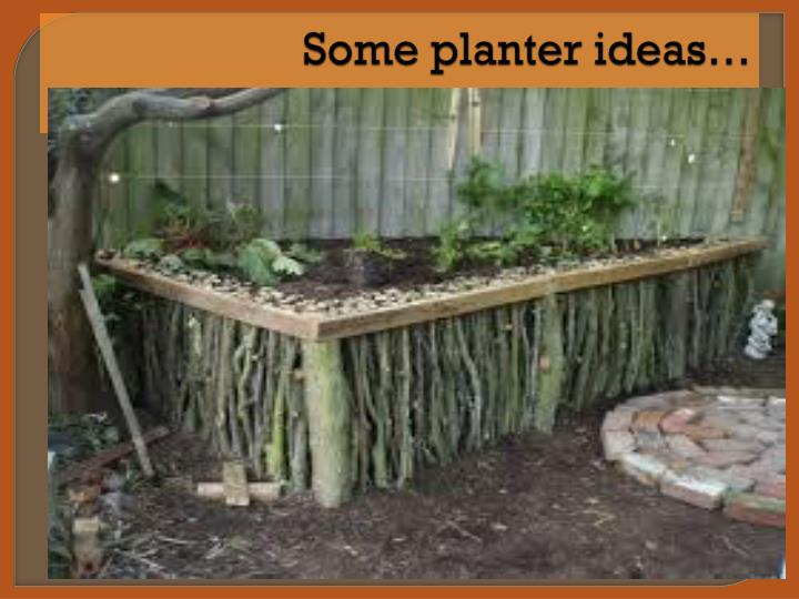 Some planter ideas…