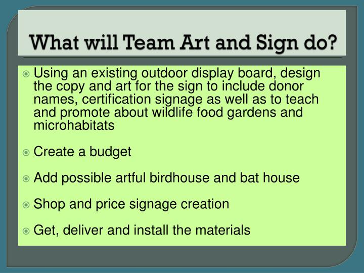 What will Team Art and Sign do?
