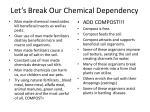 let s break our chemical dependency