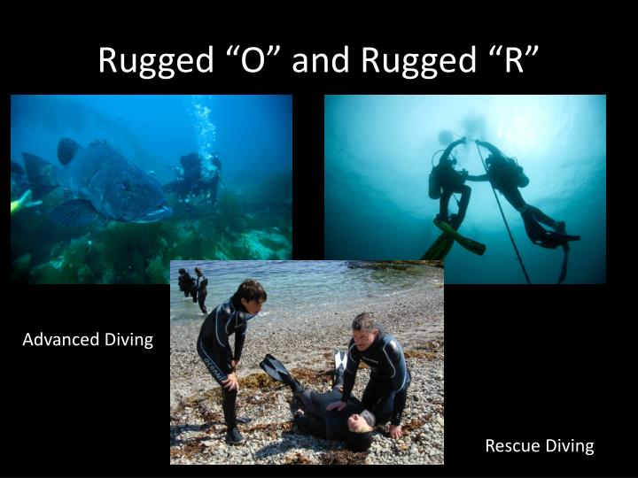 "Rugged ""O"" and Rugged ""R"""