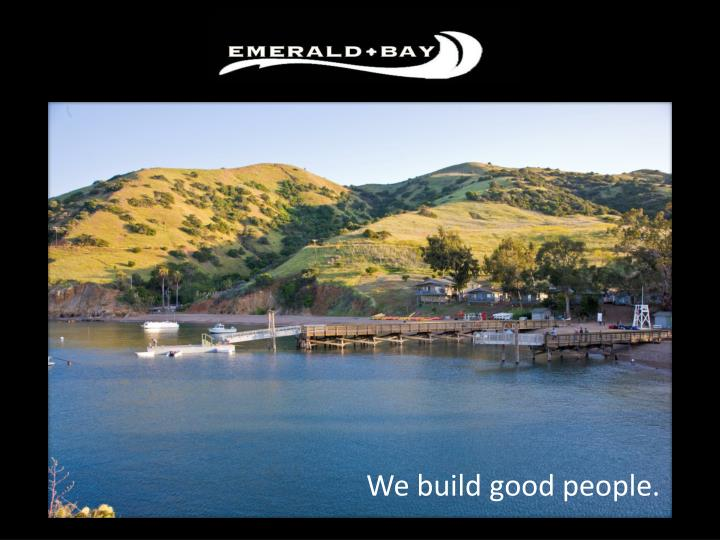We build good people