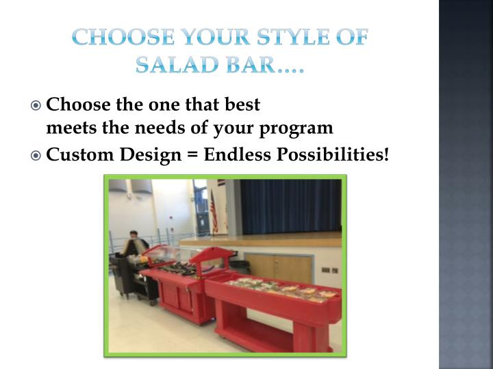 Choose your style of Salad Bar….