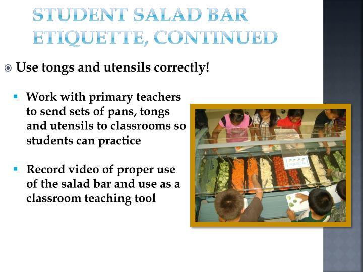 Student Salad Bar Etiquette, continued