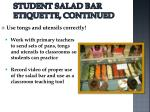 student salad bar etiquette continued
