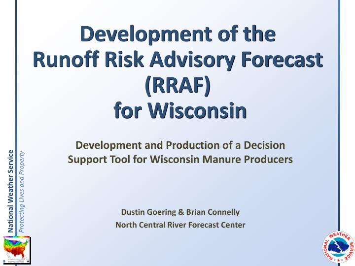 Development of the runoff risk advisory forecast rraf for wisconsin