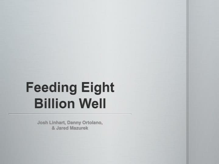 Feeding eight billion well