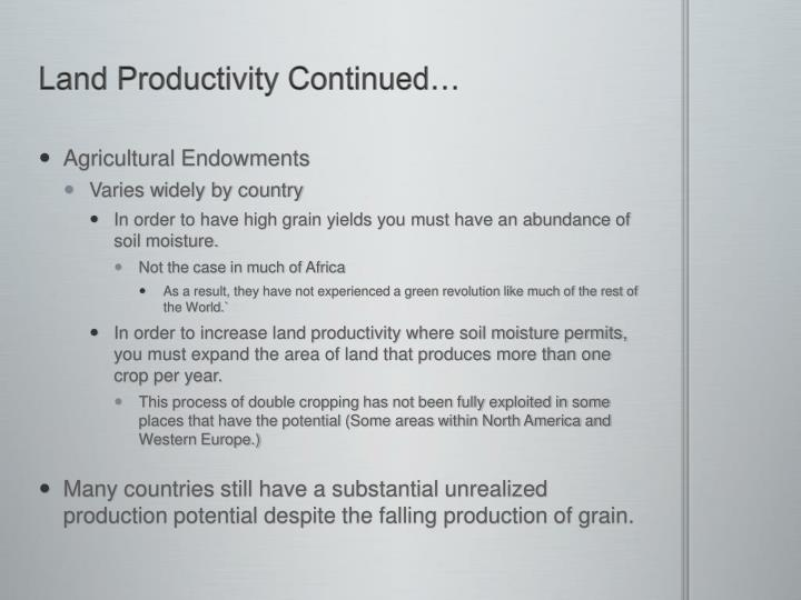 Land Productivity Continued…