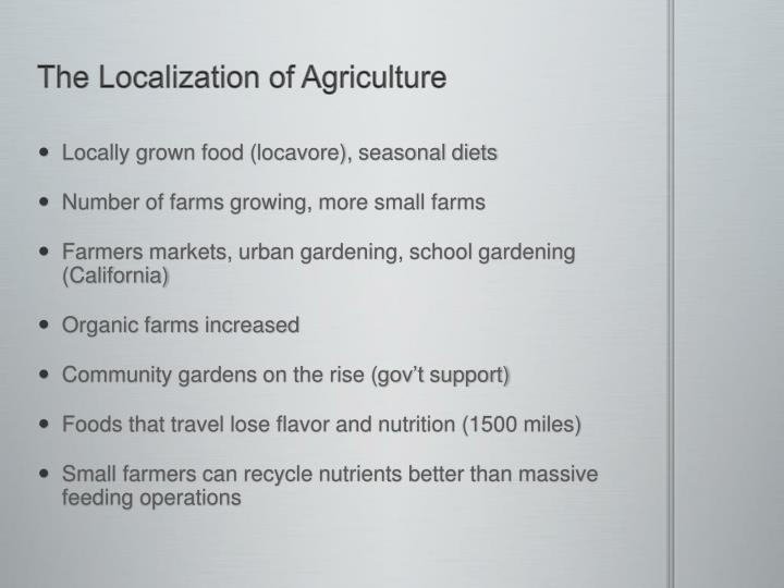 The Localization of Agriculture