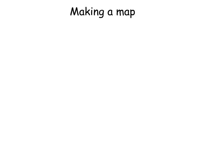 Making a map