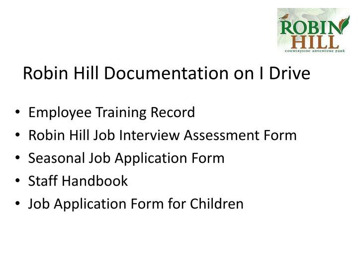 Robin Hill Documentation on I Drive