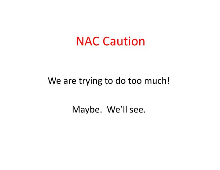 NAC Caution