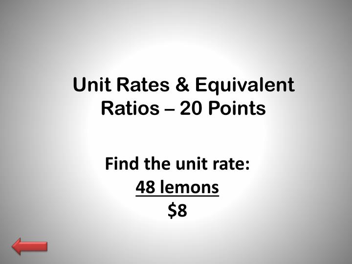 Unit Rates & Equivalent Ratios – 20 Points