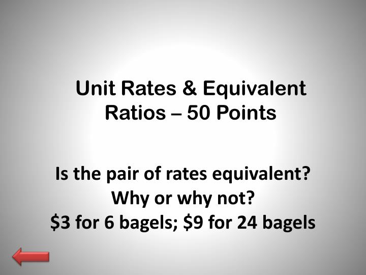 Unit Rates & Equivalent Ratios – 50 Points