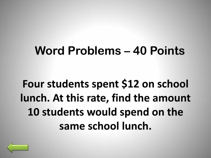 Word Problems – 40 Points