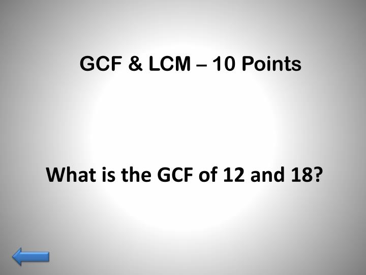 GCF & LCM – 10 Points