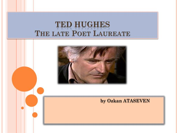 an overview and assessment of ck williams and ted hughess poems