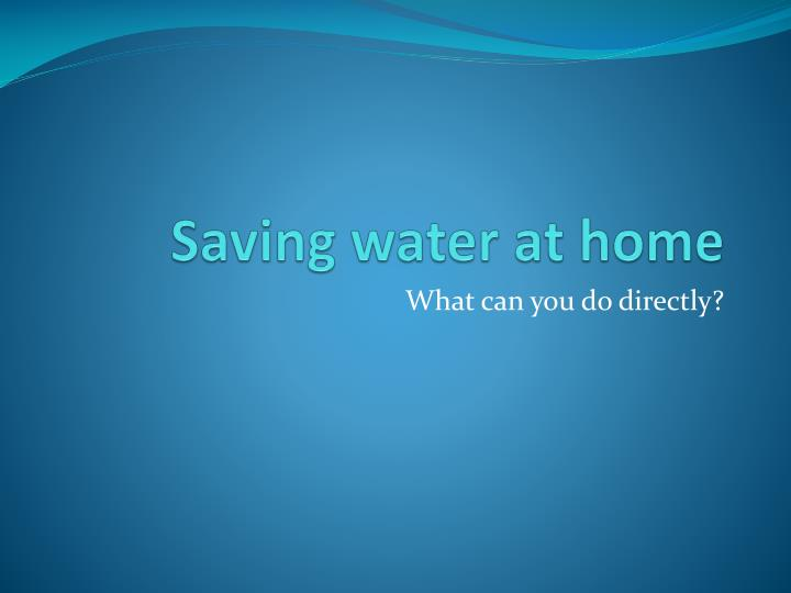 Saving water at home