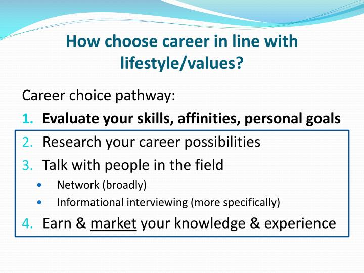 How choose career in line with lifestyle/values?