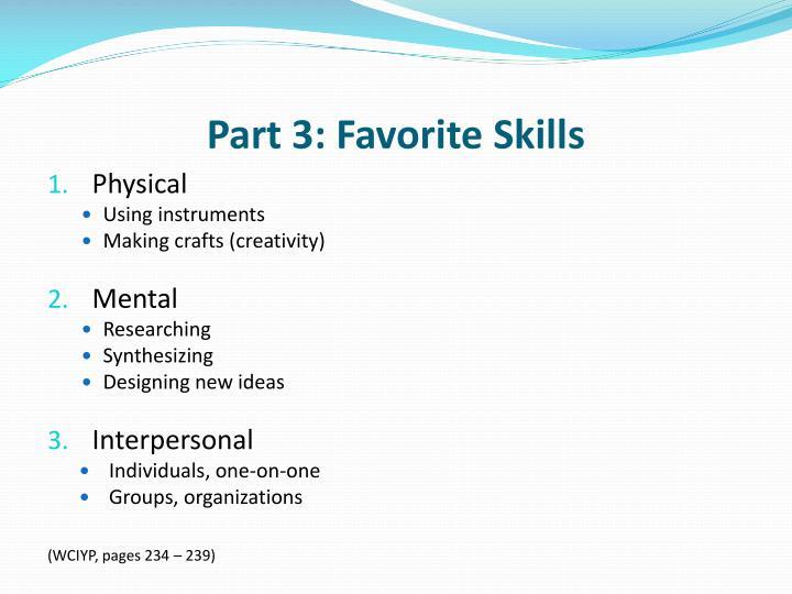 Part 3: Favorite Skills