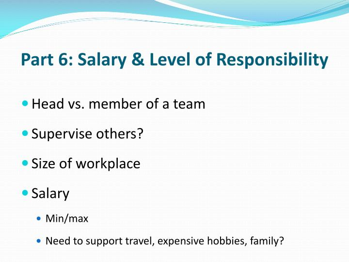 Part 6: Salary & Level of Responsibility