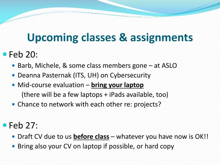 Upcoming classes & assignments