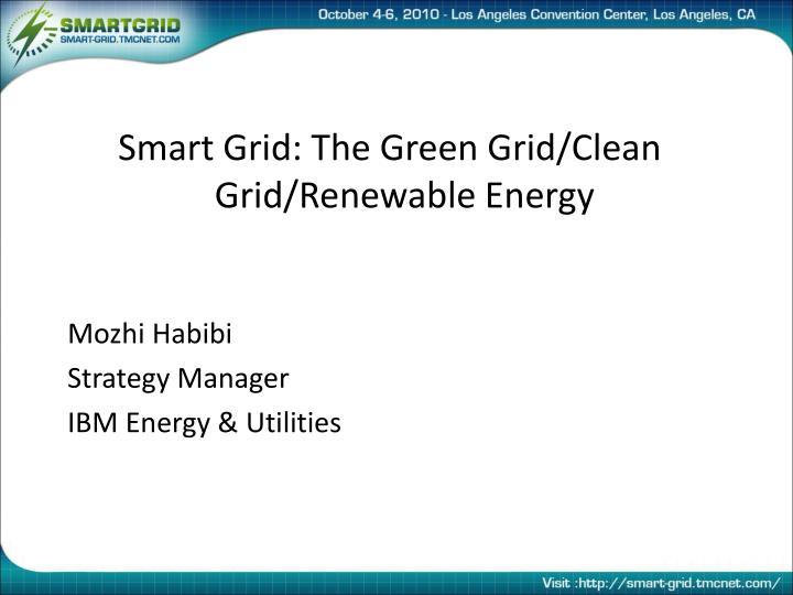 Smart Grid: The Green Grid/Clean Grid/Renewable Energy