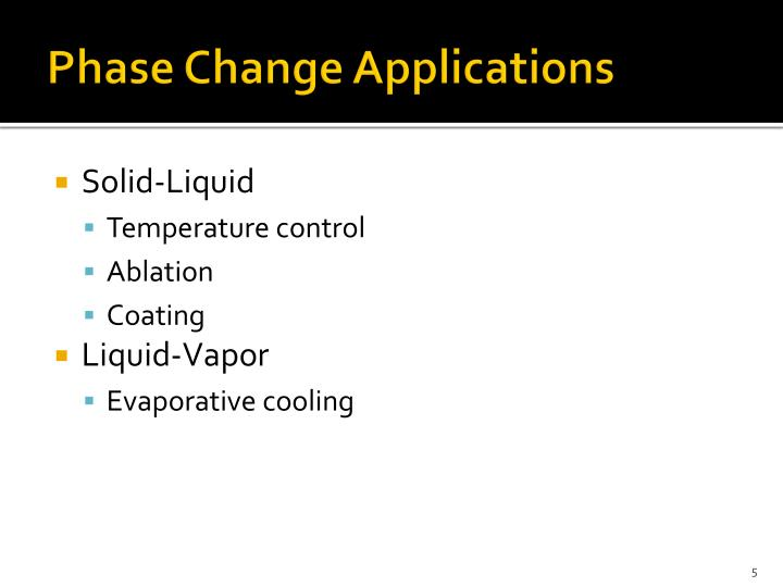 Phase Change Applications