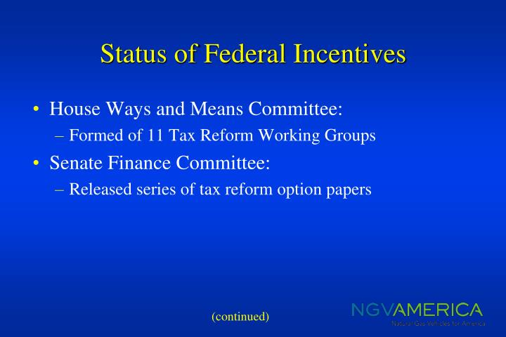 Status of Federal Incentives
