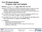 t3 3 pv aware design progress high and lowlights