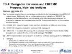 t3 4 design for low noise and emi emc progress high and lowlights